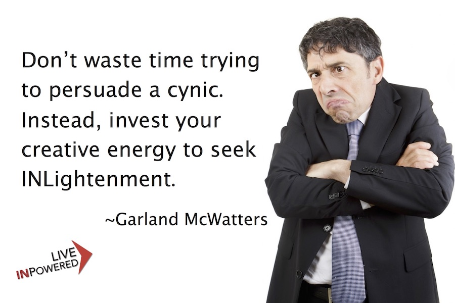 Garland McWatters quote, positive thinking, cynicism, optimism, positive attitude, attitude adjustment, outlook on life, skeptic