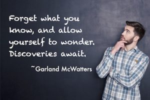 Garland McWatters quote, tulsa OK, learning, open mind, possibilities