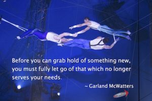 Garland McWatters, author, Tulsa Oklahoma, change, letting go, Garland McWatters quote, goals, focus