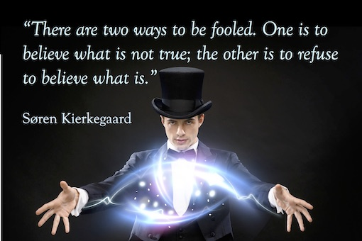 Soren Kierkegaard quote, don't be fooled. receipt, fraud, open minded, trust