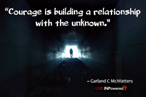 Garland McWatters quote, courage, fear, overcoming fear, personal growth, Tulsa OK, encouragement
