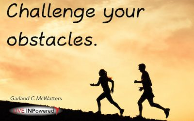 Challenge your obstacles