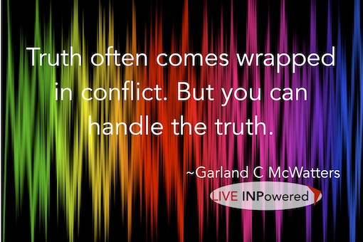 Garland McWatters, quote, author, truth, conflict, criticism, self-improvement, feedback