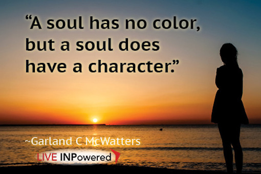Garland McWatters, author, soul, discrimination, character, race, racism