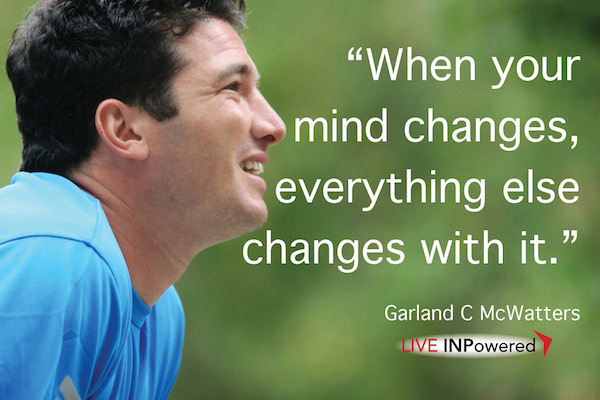 Garland McWatters, INPowering Thoughts, personal growth, change your mind, optimism, positive attitude