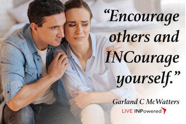 Garland McWatters, INPowering Thoughts, encouragement, discouragement, encouraging others,