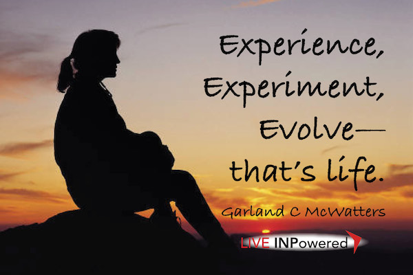 Garland McWatters, INPowering Thoughts, personal growth, life, evolving, adventure, taking risks, Tulsa OK leadership