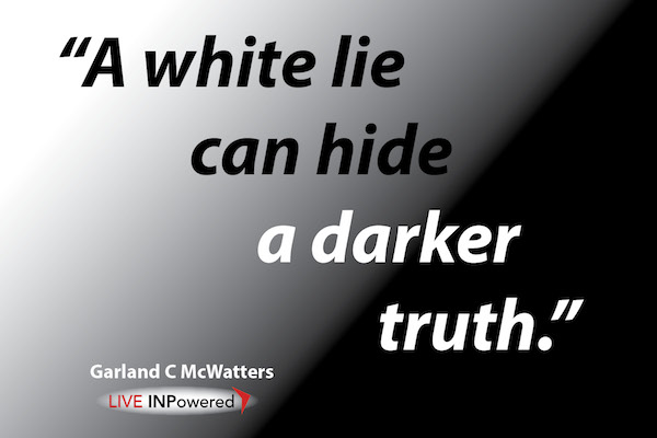 Garland McWatters, Tulsa leadership trainers, lies, deception, self-deception, propaganda, white lies