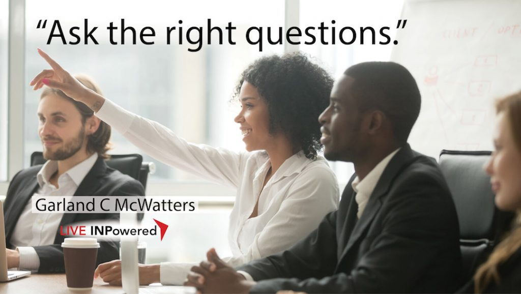 Garland McWatters, problem solving, solution finding, questions, ask right questions, better questions, Leadership trainers in Tulsa Oklahoma