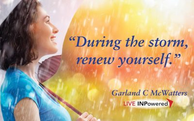 During the storm, renew yourself