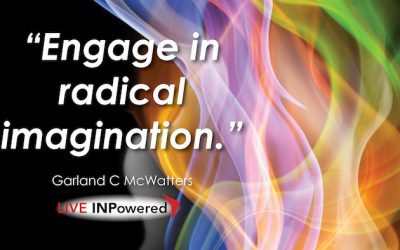 Engage in radical imagination