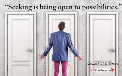Seeking is being open to possibilities