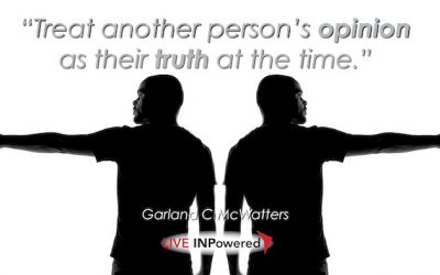 Treat another person's opinion as their truth at the time