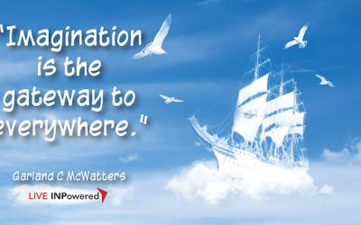 Imagination is the gateway to everywhere