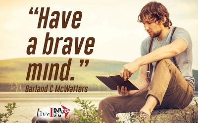Have a brave mind