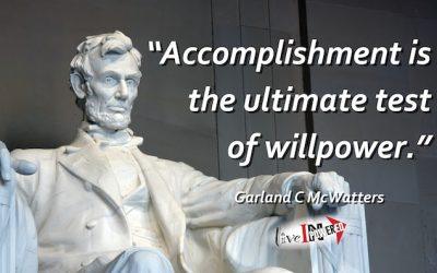 Accomplishment is the ultimate test of willpower.